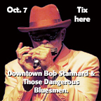 Downtown Bob Stannard and Those Dangerous  Bluesmen