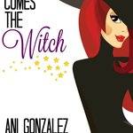 Double Bubble, Toil & Trouble:  Be Wooed by the Witchy Wit of Ani Gonzales in