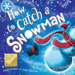 Have a Ball with Reading...Snowball, That Is: How to Catch a Snowman Prize Pack Giveaway