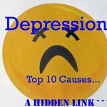 DEPRESSION: TOP 10 CAUSES: A Hidden Link that could make you happy