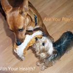 Are You Playing With Your Health