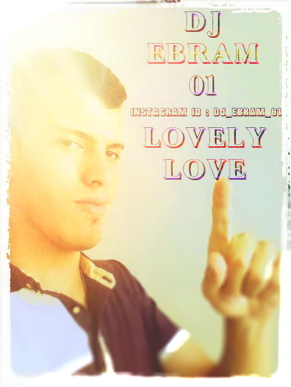 LOVELY LOVE - DJ EBRAM 01.jpg