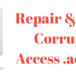 How to Repair Damage MS Access .accdb File