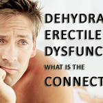 How to cure Dehydration and Erectile Dysfunction