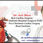 Leading Cardiac Surgeon Dr. Anil Bhan Delivers Best Cardiac Care in India