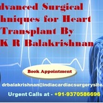 Advanced Surgical Techniques for Heart Transplant By Dr. K R Balakrishnan