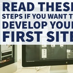 Read These Steps If You Want To Develop Your First Site