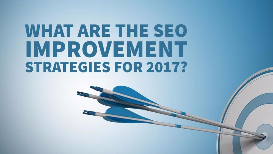 What Are The SEO Improvement Strategies For 2017