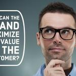 How Can The Brand Maximize The Value To The Customer?
