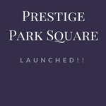 Prestige Park Square- Launched