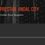 PRESTIGE JINDAL : A MINI TOWNSHIP BY PRESTIGE GROUP