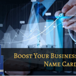 Key Strategies to Instantly Boost Your Business Through Name Card