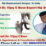 Dr Vijay C Bose Have Brought Relief to Countless Patients By Expert Care in Hip Surgery