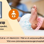 Dr Sanjay Sarup Expert Who Specialize in Caring Exclusively for Children and Their Unique Needs in Orthopedics