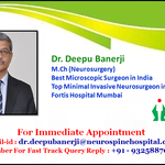 Dr. Deepu Banerji Top Minimal Invasive Neurosurgeon in India Gets You Back to Living a Healthy Life