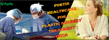 Fortis_hospital_best_for_plastic_surgery_treatment