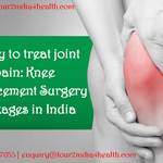 A way to treat joint pain: Knee Replacement Surgery packages in India
