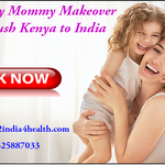Best Quality Mommy Makeover services push Kenya to India Medical Travel