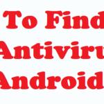 Ways to Find Best Free Android Antivirus