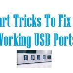 Smart Tricks To Fix Non Working USB Port