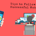 Important Tips to know before Developing a Mobile App