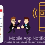 Mobile App Notifications - What Startup Founders and Product Managers Need to Know