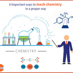 6 Important ways to teach chemistry in a proper way