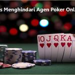 Tips Cerdas Menghindari Agen Poker Online Penipu