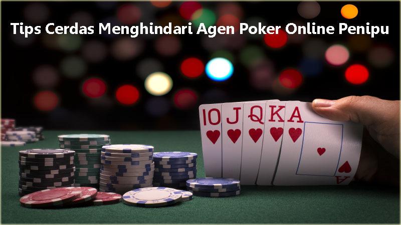 Tips Cerdas Menghindari Agen Poker Online Penipu.jpg