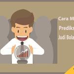 Cara Membuat Prediksi Akurat dalam Judi Bola88 Online