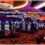 Agen Casino Terpercaya dengan Permainan yang Menarik dan Deposit yang Murah