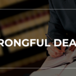 ​What You Need To Know When Searching For A Wrongful Death Attorney In Los Angeles