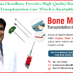 Dr. Dharma Choudhary Provides High-Quality Bone Marrow Transplantation Care Which is Invaluable