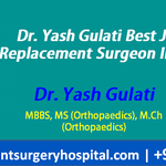 With Dr Yash Gulati Start a New Journey of Life with Joint Replacement Surgery In India