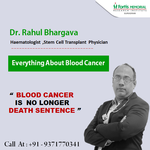 Understanding Blood Cancers With Dr .Rahul Bhargava