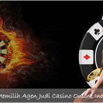 Cara Memilih Agen Judi Casino Online Indonesia