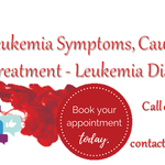 Leukemia Symptoms, Causes and Treatment: Leukemia Diagnosis