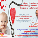 Dr. Rajesh Sharma is Highly Experienced in Performing Complex Cardiac Surgeries on Infants in India