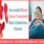 Successful Blood Cancer Treatment bless Uzbekistan Patient