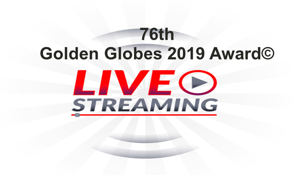 76th golden globes 2019 award live streaming