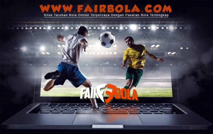 Fairbola Situs Bandar Judi Bola Online