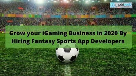 Hire Fantasy Sports App Developers for Grow your iGaming Business in 2020