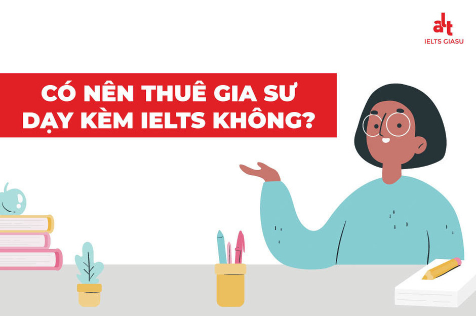 co-nen-thue-gia-su-day-kem-ielts-khong-1.JPG